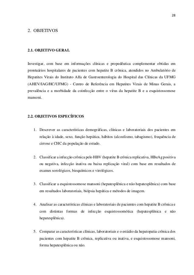 28 2. OBJETIVOS 2.1. OBJETIVO GERAL Investigar, com base em informações clínicas e propedêutica complementar obtidas em pr...