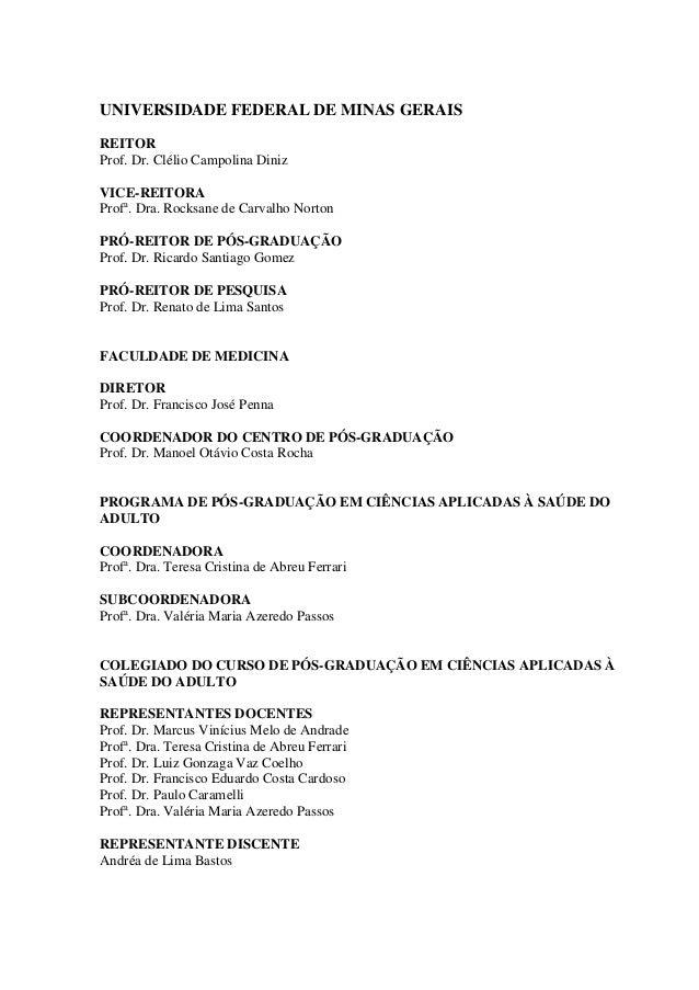 3 UNIVERSIDADE FEDERAL DE MINAS GERAIS REITOR Prof. Dr. Clélio Campolina Diniz VICE-REITORA Profa . Dra. Rocksane de Carva...