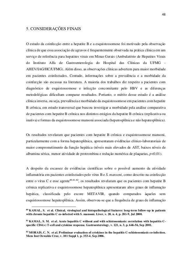 48 5. CONSIDERAÇÕES FINAIS O estudo da coinfecção entre a hepatite B e a esquistossomose foi motivado pela observação clín...