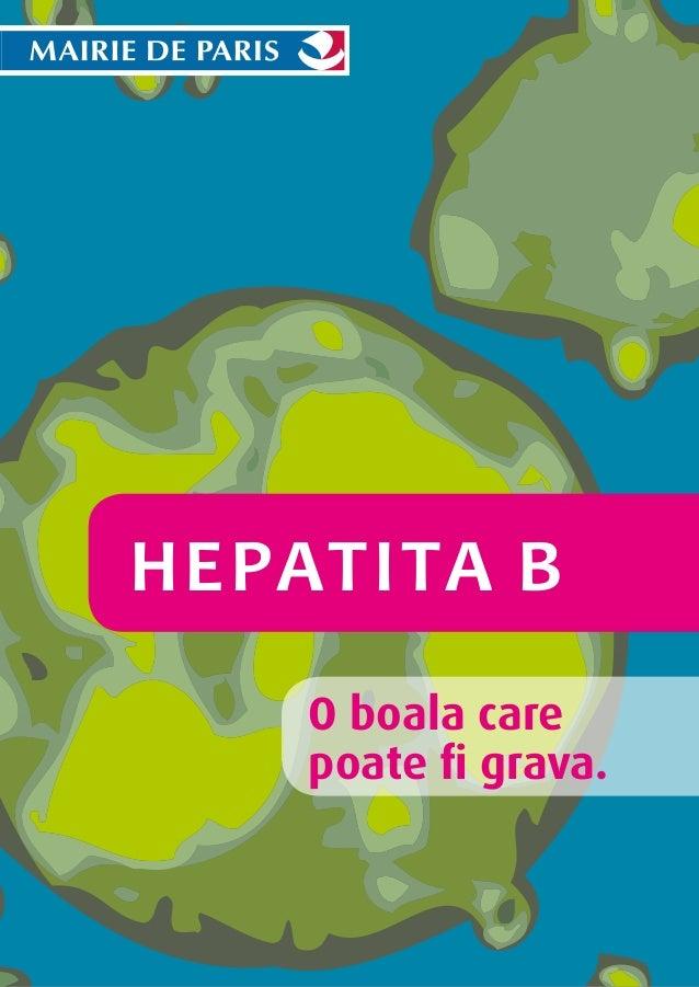 Hepatita B O boala care poate fi grava.
