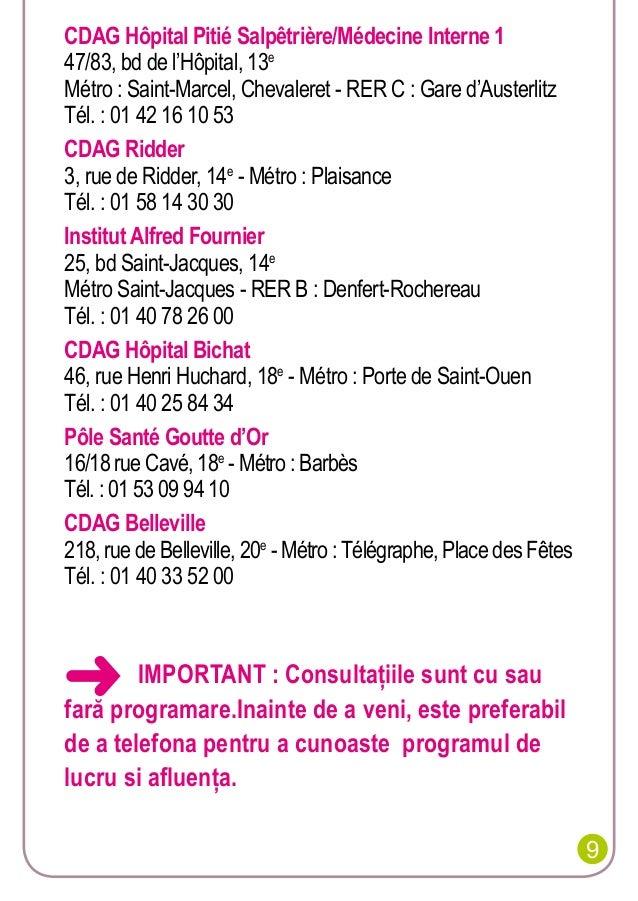 CDAG Hôpital Pitié Salpêtrière/Médecine Interne 1 47/83, bd de l'Hôpital, 13e Métro: Saint-Marcel, Chevaleret - RER C : G...