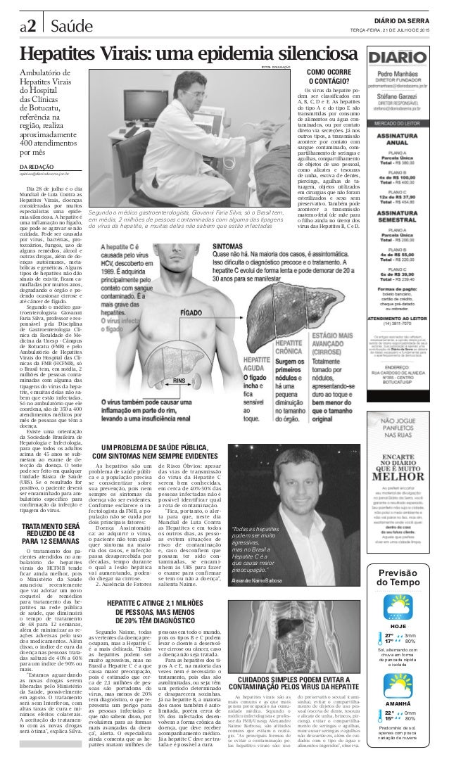 a2 DIÁRIO DA SERRA TERÇA-FEIRA, 21 DE JULHO DE 2015Saúde FOTOS: DIVULGAÇÃO DA REDAÇÃO opiniao@diariodaserra.jor.br Previsã...