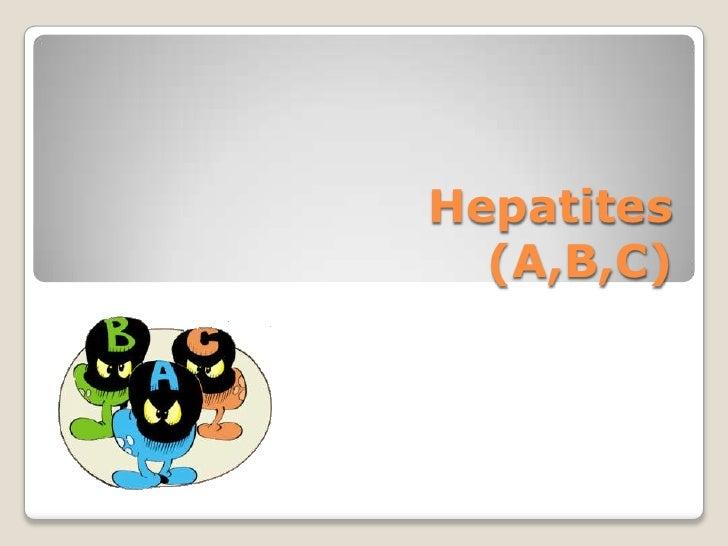 Hepatites  (A,B,C)