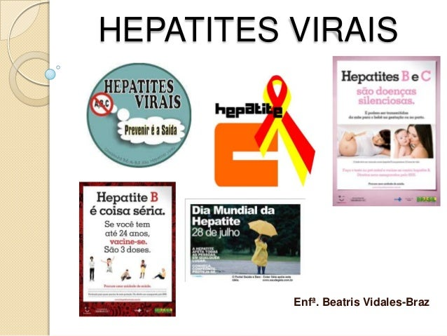 HEPATITES VIRAISEnfª. Beatris Vidales-Braz