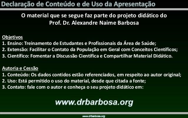 O material que se segue faz parte do projeto didático do Prof. Dr. Alexandre Naime Barbosa Objetivos 1. Ensino: Treinament...