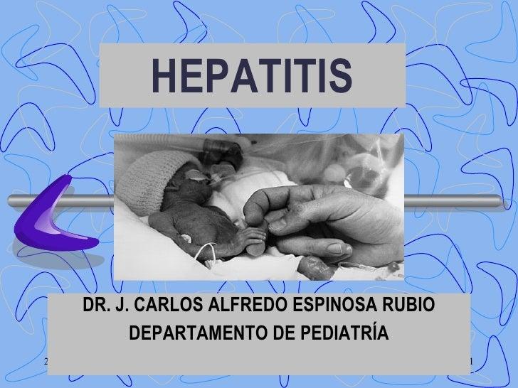 HEPATITIS DR. J.  CARLOS ALFREDO ESPINOSA RUBIO DEPARTAMENTO DE PEDIATRÍA
