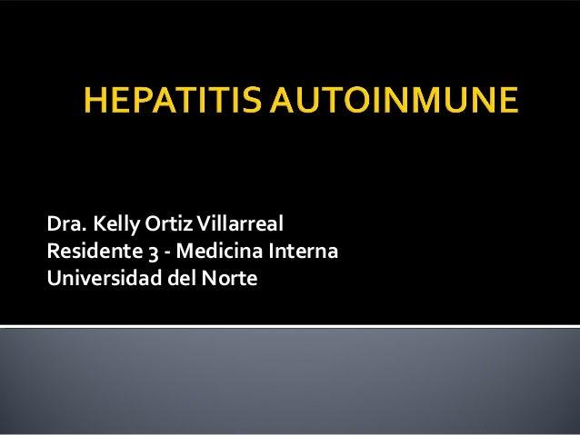 Dra. Kelly Ortiz Villarreal Residente 3 - Medicina Interna Universidad del Norte