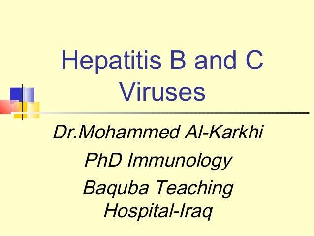 Hepatitis B and C Viruses Dr.Mohammed Al-Karkhi PhD Immunology Baquba Teaching Hospital-Iraq