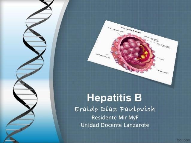 Hepatitis BEraldo Diaz Paulovich     Residente Mir MyF Unidad Docente Lanzarote