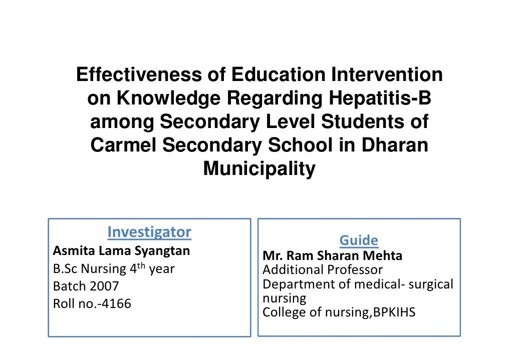 Effectiveness of Education Intervention    on Knowledge Regarding Hepatitis-B    among Secondary Level Students of    Carm...