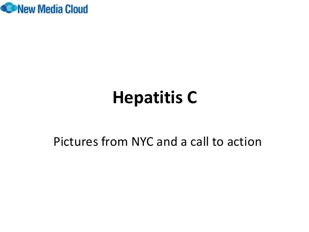 Hepatitis C Pictures from NYC and a call to action