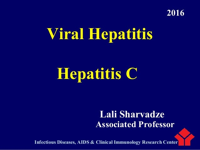 Lali Sharvadze Associated Professor Viral Hepatitis Hepatitis C Infectious Diseases, AIDS & Clinical Immunology Research C...