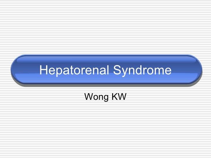 Hepatorenal Syndrome Wong KW