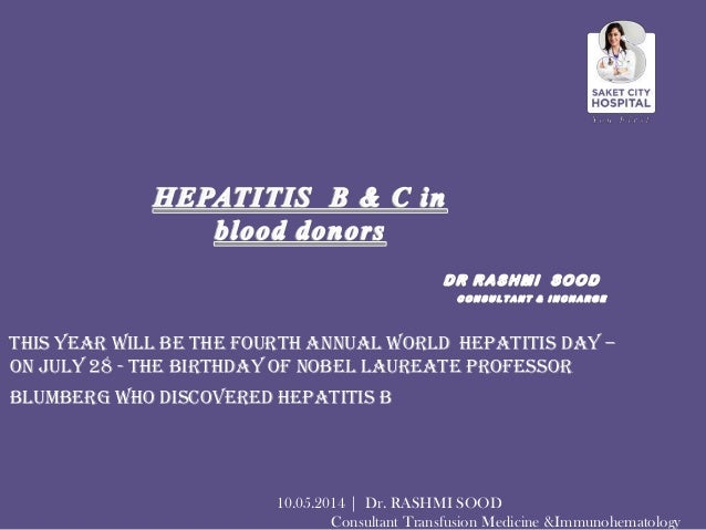 This year will be the fourth annual World Hepatitis Day – on July 28 - the birthday of Nobel Laureate Professor Blumberg w...