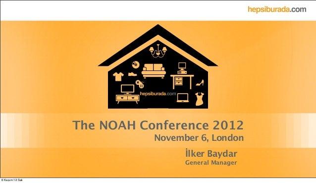 Text                  The NOAH Conference 2012                             November 6, London                             ...