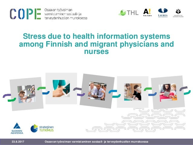 23.8.2017 Stress due to health information systems among Finnish and migrant physicians and nurses Osaavan työvoiman varmi...