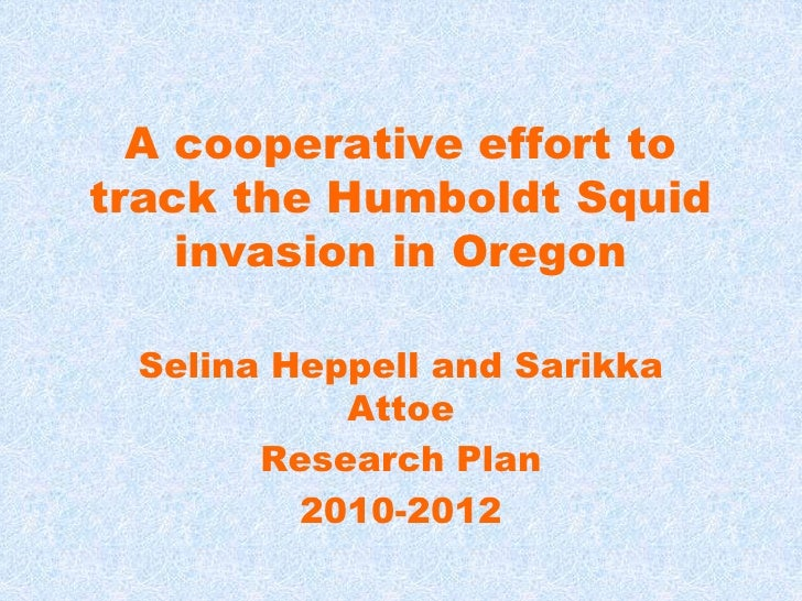 A cooperative effort to track the Humboldt Squid invasion in Oregon<br />Selina Heppell and Sarikka Attoe<br />Research Pl...