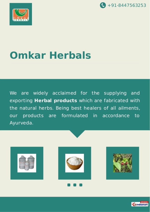 +91-8447563253 Omkar Herbals We are widely acclaimed for the supplying and exporting Herbal products which are fabricated ...