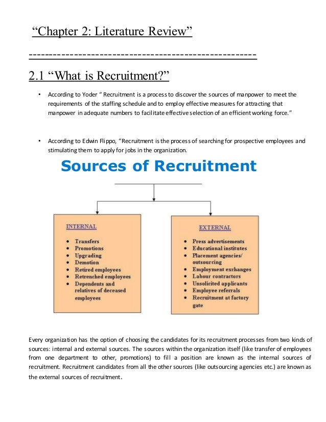 the sources of recruitment The term internal recruitment is defined as the practice of choosing amongst current company workers to fill a position that falls vacant over time.