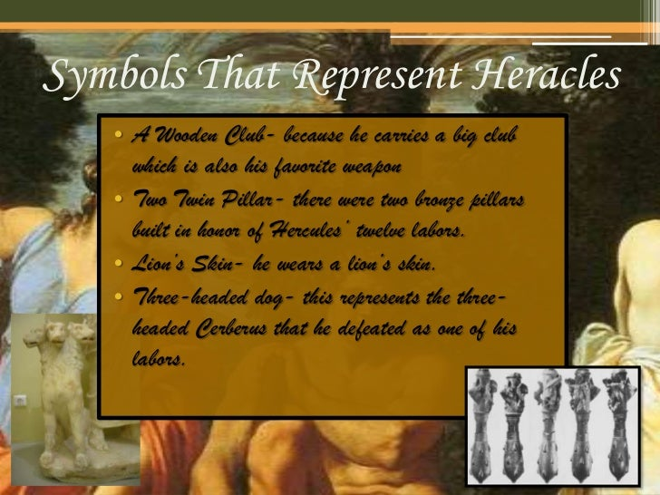 heroism in the story of heracles The greatest of all heroes in greek mythology, hercules was the strongest man on earth besides tremendous physical strength, he had great self-confidence and.