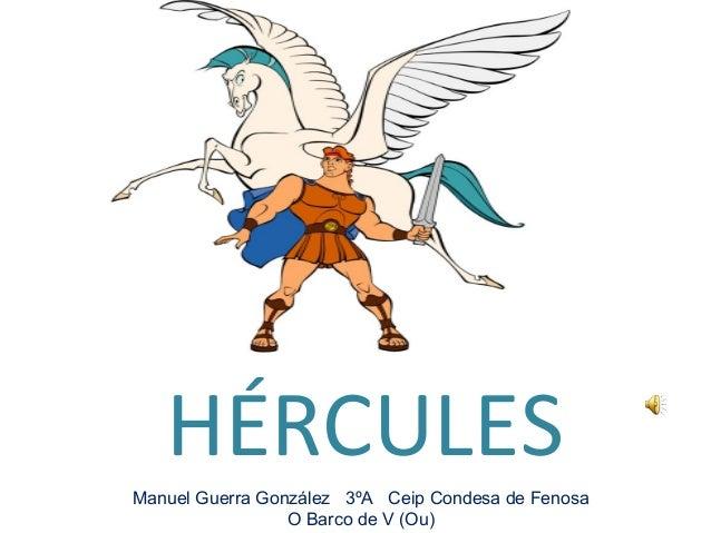 HÉRCULES Manuel Guerra González 3ºA Ceip Condesa de Fenosa O Barco de V (Ou)