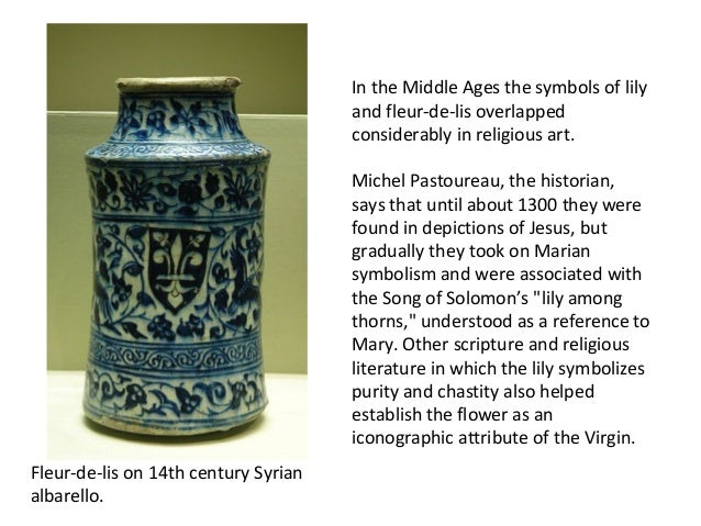 In the Middle Ages the symbols of lily                                      and fleur-de-lis overlapped                   ...