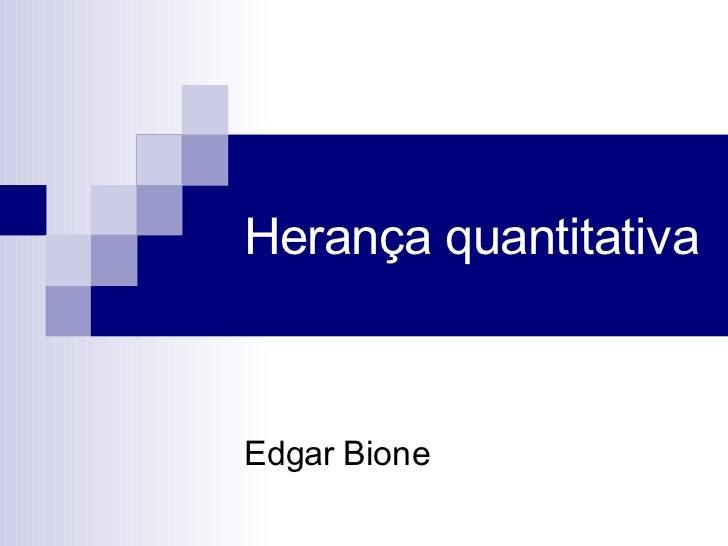 Herança quantitativa Edgar Bione