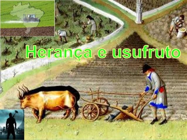Herança  O Brasil adotou o princípio de Salsine aonde entende-se que o evento morte é o climax, tendo como um de seus efe...