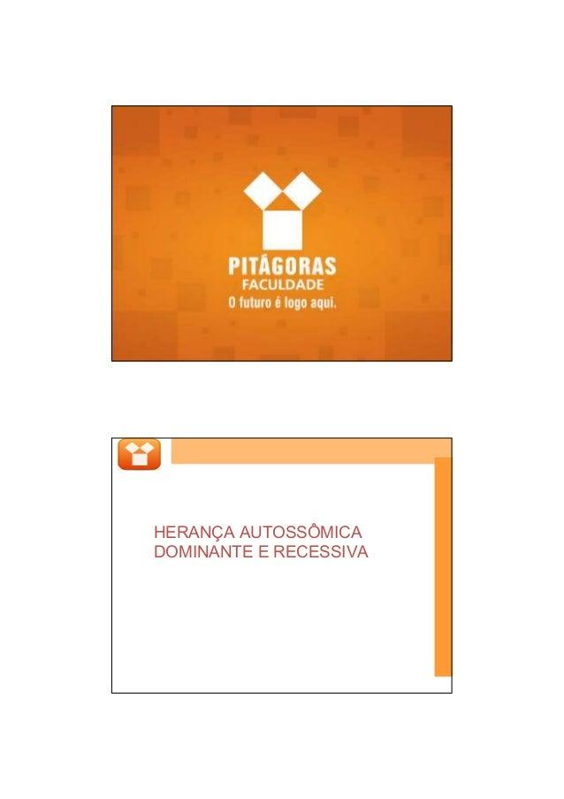 HERANÇA AUTOSSÔMICA DOMINANTE E RECESSIVA