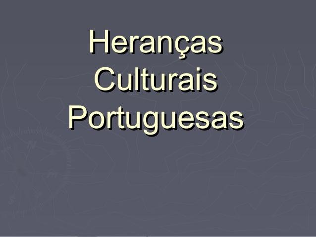 Heranças CulturaisPortuguesas