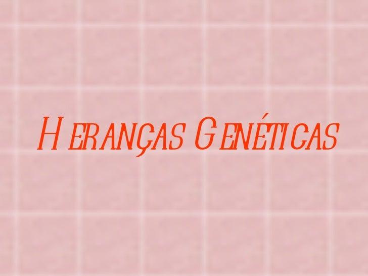 Heranças Genéticas