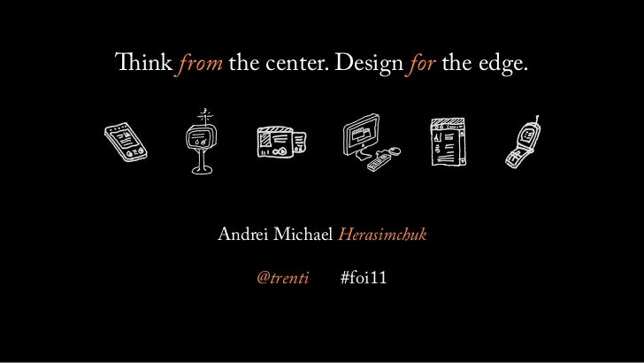 ink from the center. Design for the edge.        Andrei Michael Herasimchuk            @trenti    #foi11