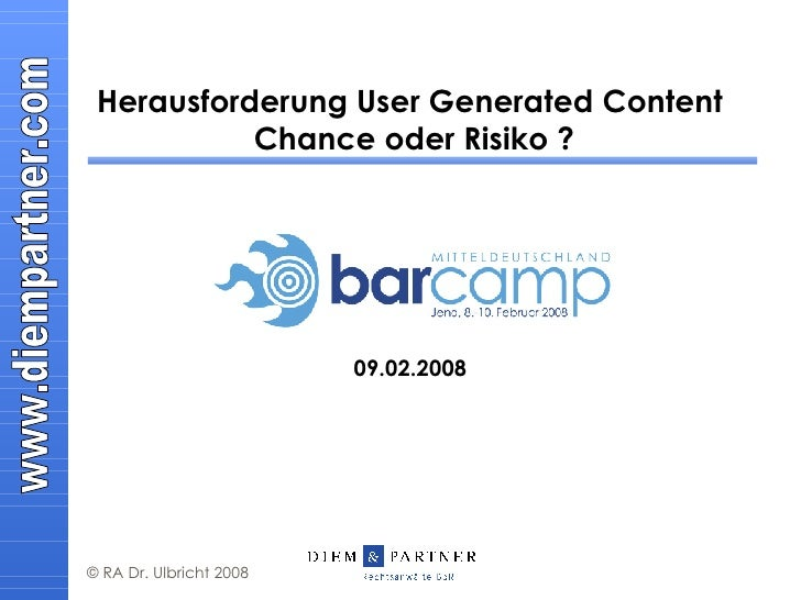 Herausforderung User Generated Content  Chance oder Risiko ? 09.02.2008