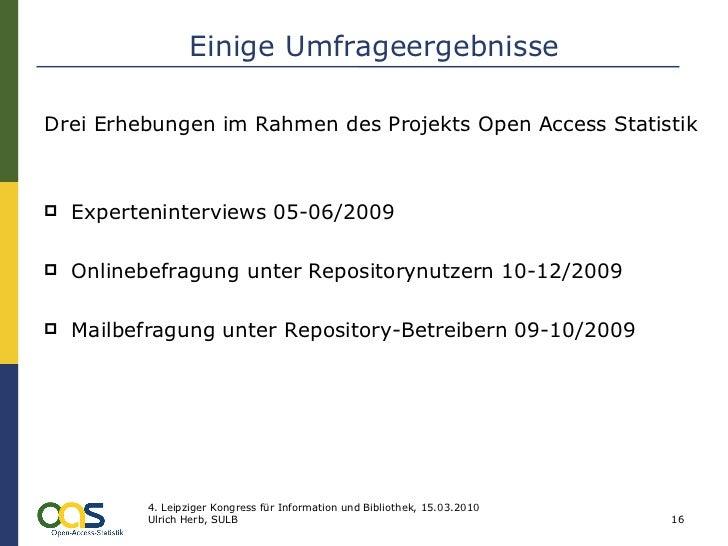 Einige Umfrageergebnisse <ul><li>Drei Erhebungen im Rahmen des Projekts Open Access Statistik </li></ul><ul><li>Expertenin...