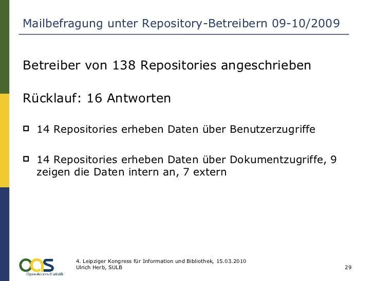 Mailbefragung unter Repository-Betreibern 09-10/2009 <ul><li>Betreiber von 138 Repositories angeschrieben </li></ul><ul><l...