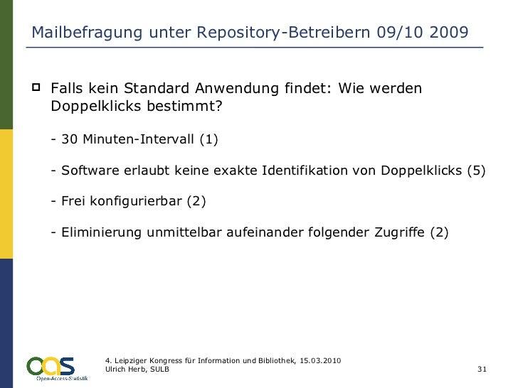 Mailbefragung unter Repository-Betreibern 09/10 2009 <ul><li>Falls kein Standard Anwendung findet: Wie werden Doppelklicks...