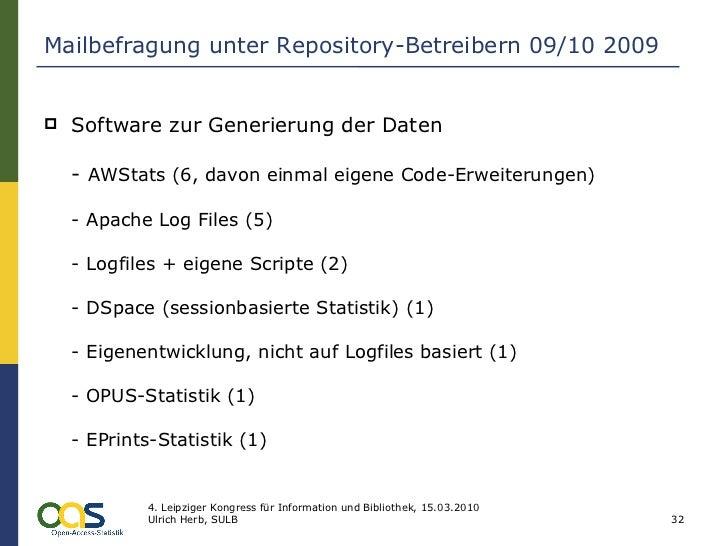 Mailbefragung unter Repository-Betreibern 09/10 2009 <ul><li>Software zur Generierung der Daten -  AWStats (6, davon einma...