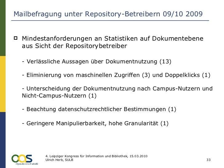 Mailbefragung unter Repository-Betreibern 09/10 2009 <ul><li>Mindestanforderungen an Statistiken auf Dokumentebene aus Sic...
