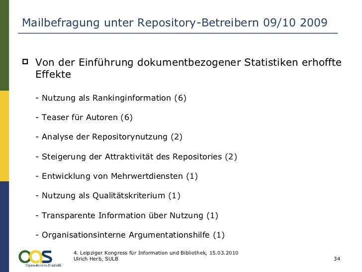 Mailbefragung unter Repository-Betreibern 09/10 2009 <ul><li>Von der Einführung dokumentbezogener Statistiken erhoffte Eff...