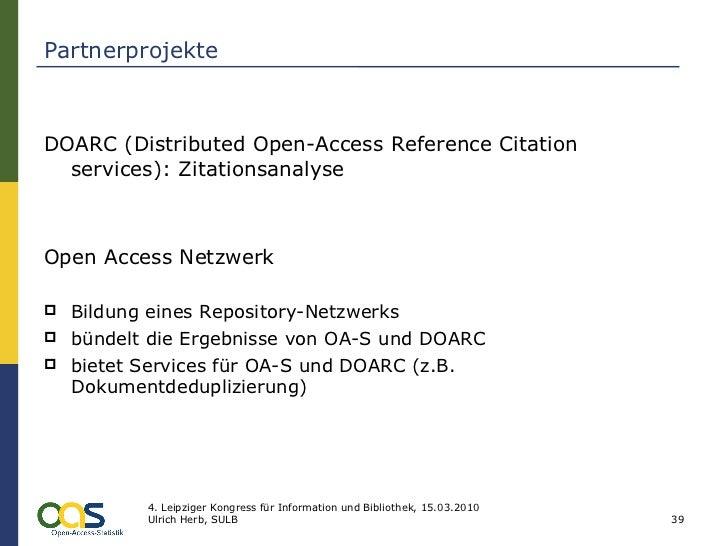 Partnerprojekte <ul><li>DOARC ( Distributed Open-Access Reference Citation services): Zitationsanalyse </li></ul><ul><li>O...