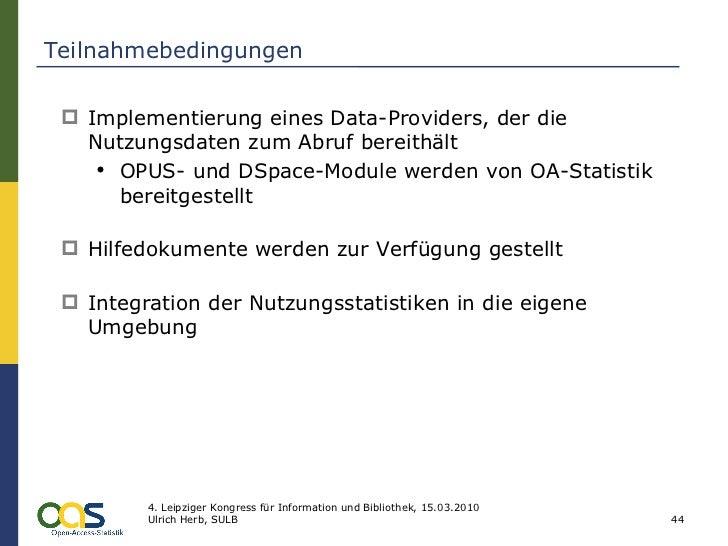 Teilnahmebedingungen <ul><li>Implementierung eines Data-Providers, der die Nutzungsdaten zum Abruf bereithält </li></ul><u...