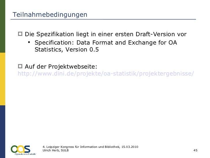Teilnahmebedingungen <ul><li>Die Spezifikation liegt in einer ersten Draft-Version vor </li></ul><ul><ul><li>Specification...