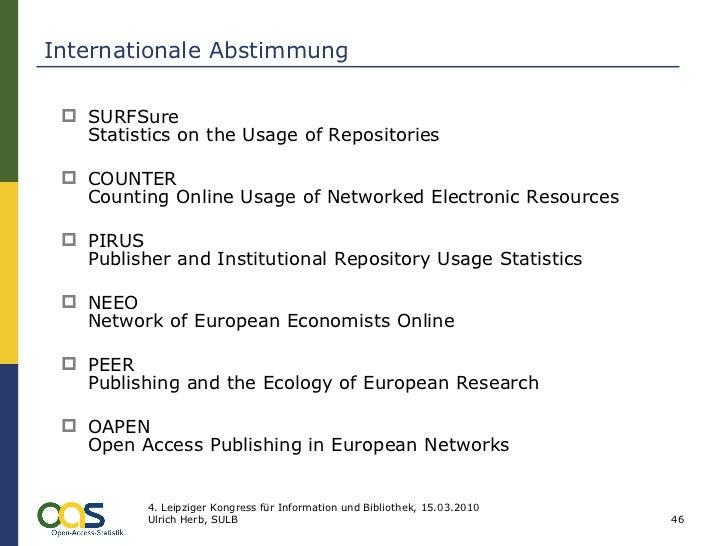 Internationale Abstimmung <ul><li>SURFSure Statistics on the Usage of Repositories </li></ul><ul><li>COUNTER Counting Onli...