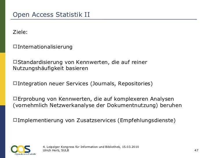 Open Access Statistik II <ul><li>Ziele: </li></ul><ul><li>Internationalisierung </li></ul><ul><li>Standardisierung von Ken...