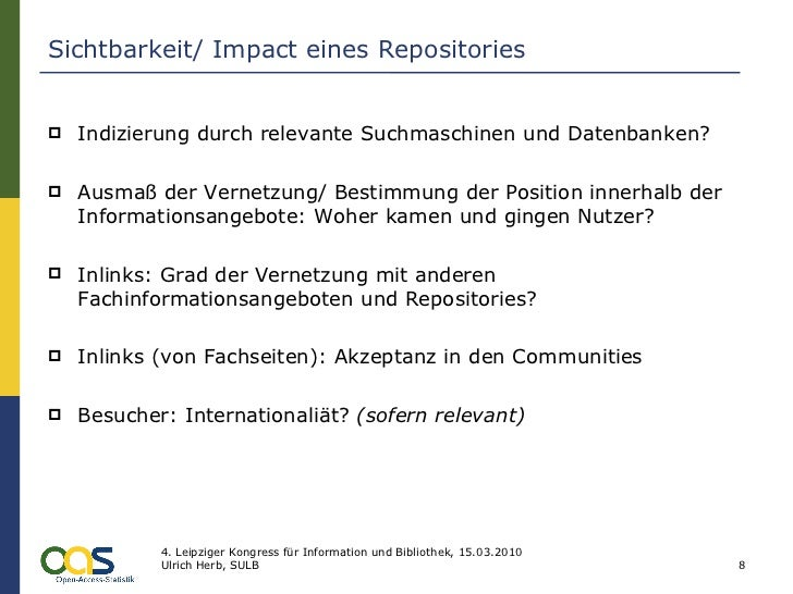 Sichtbarkeit/ Impact eines Repositories <ul><li>Indizierung durch relevante Suchmaschinen und Datenbanken? </li></ul><ul><...