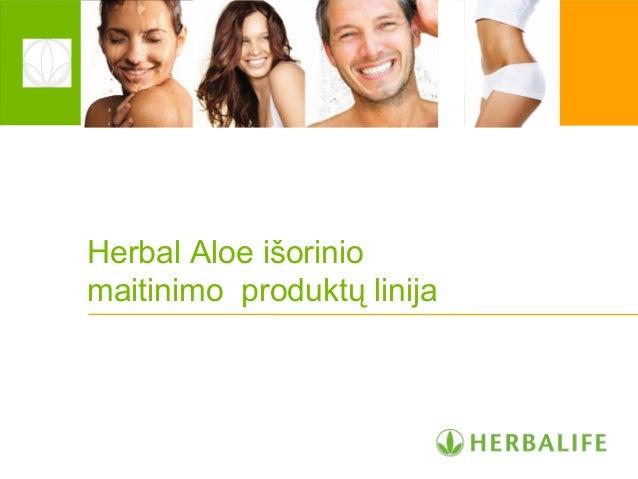 Herbal Aloe išorinio maitinimo produktų linija