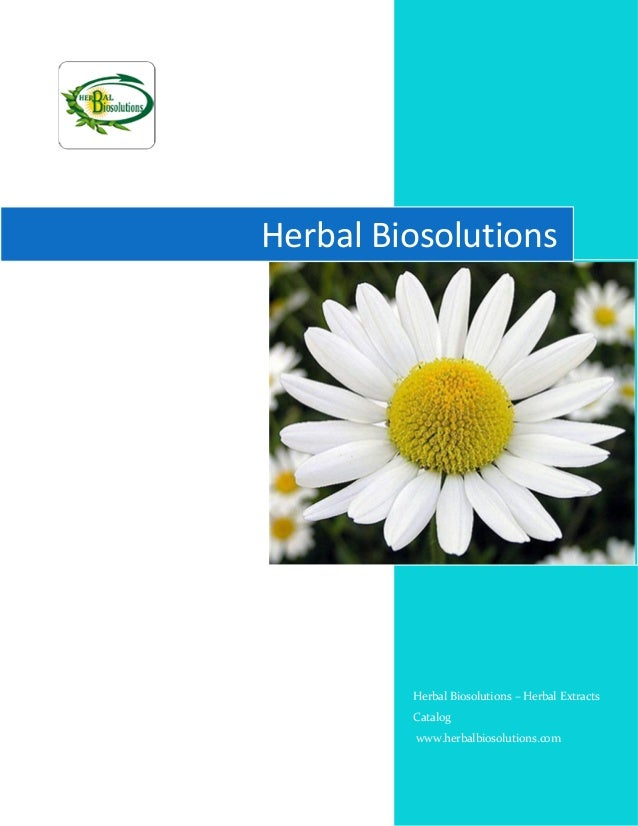 Herbal Biosolutions Herbal Biosolutions – Herbal Extracts Catalog www.herbalbiosolutions.com