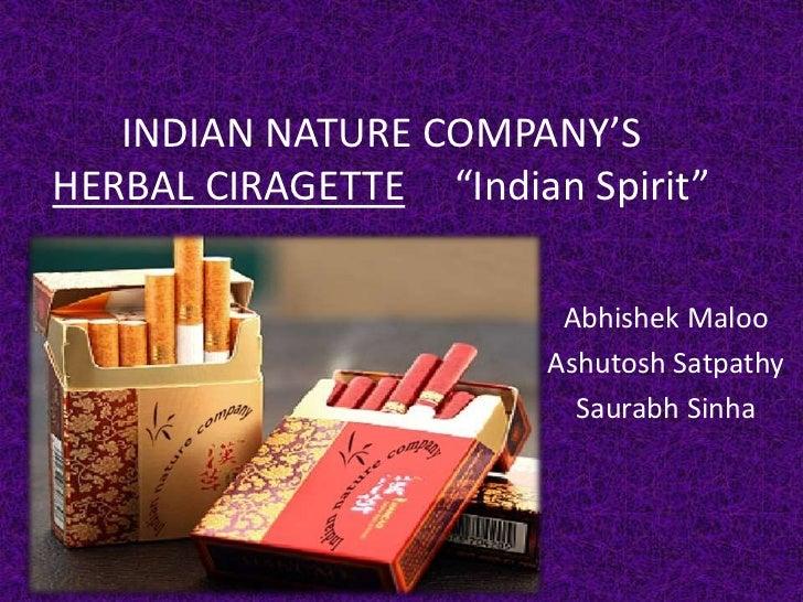 """INDIAN NATURE COMPANY'SHERBAL CIRAGETTE """"Indian Spirit""""                         Abhishek Maloo                        Ashu..."""