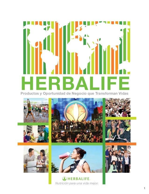 1 Nutrición para una vida mejor. Productos y Oportunidad de Negocio que Transforman Vidas HERBALIFE