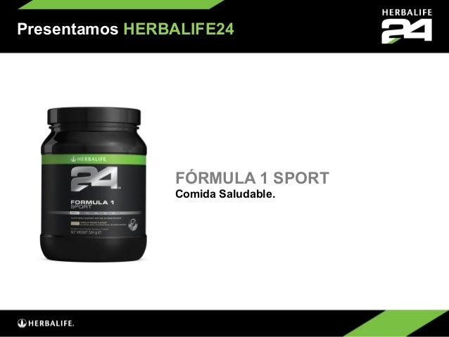 Presentamos HERBALIFE24                FÓRMULA 1 SPORT                Comida Saludable.